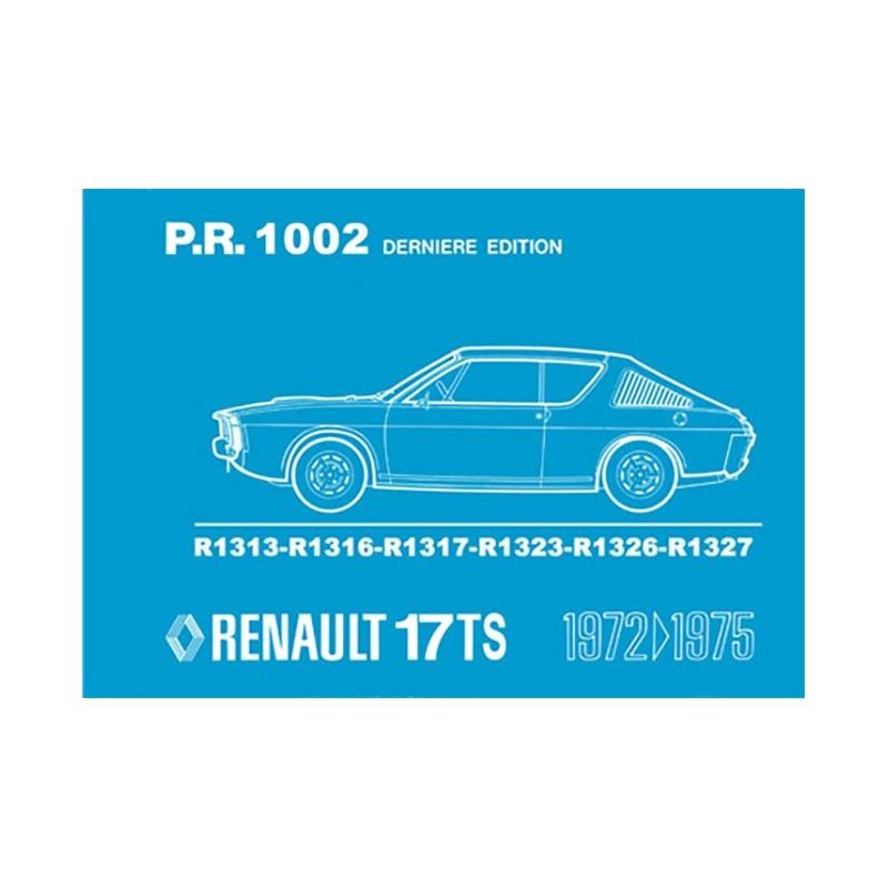Catalogue de Pieces  R 17 TS